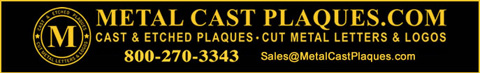 Metal Cast Plaques.com, cast and etched metal plaques & cast and cut metal letters and logos at 800-270-3343, sales@metalcastplaques.com